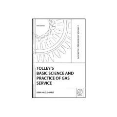 Tolley's Volume 1 - Basic Science & Practice of Gas Service